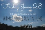 things-you-learn-in-june