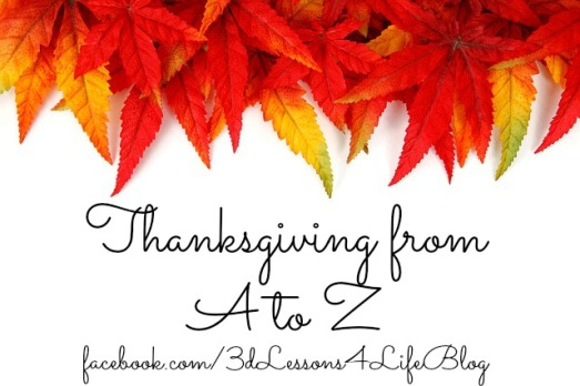 Thanksgiving from A to Z with Lyli Dunbar at 3-D Lessons for Life